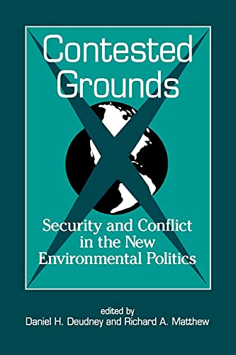 9780791441169: Contested Grounds: Security and Conflict in the New Environmental Politics (Suny Series in International Environmental Policy and Theory) (Suny Series, International Environmental Policy & Theory)