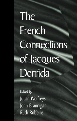 The French connections of Jacques Derrida.: Wolfreys. Julian. John Brannigan, Ruth Robbins. (eds.)