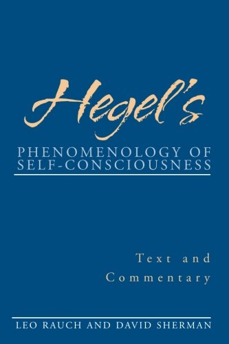 Hegel's phenomenology of self-consciousness : text and commentary.: Rauch, Leo & David Sherman...