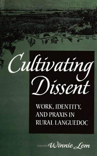 Cultivating Dissent: Work, Identity and Praxis in Rural Languedoc: Lem, Winnie