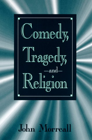 9780791442050: Comedy, Tragedy, and Religion