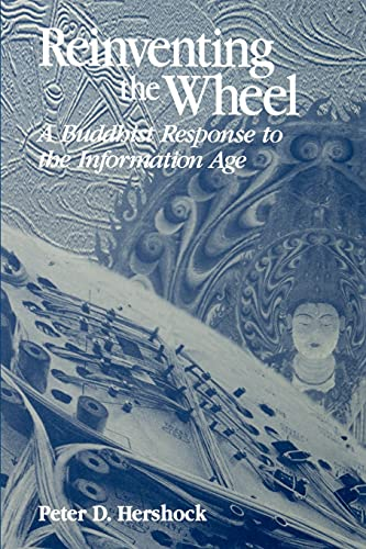 Reinventing the Wheel: A Buddhist Response to the Information Age