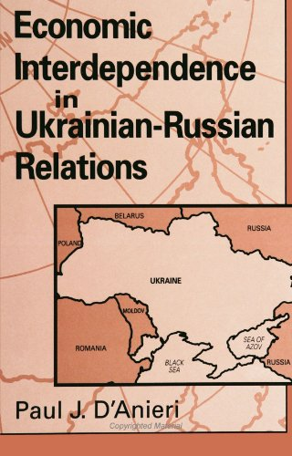 Economic Interdependence in Ukrainian-Russina Relations.: Anieri, Paul J. d'