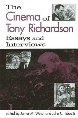 The Cinema of Tony Richardson: Essays and Interviews (Suny Series, Cultural Studies in Cinema/...