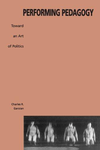 9780791443248: Performing Pedagogy: Towards an Art of Politics