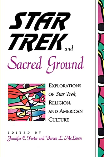 9780791443347: Star Trek and Sacred Ground: Explorations of Star Trek, Religion, and American Culture