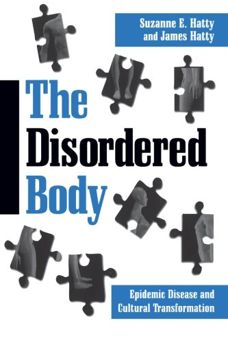 9780791443668: The Disordered Body: Epidemic Disease and Cultural Transformation (SUNY series in Medical Anthropology)