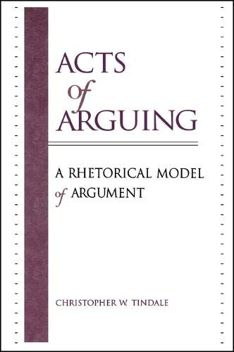 9780791443873: Acts of Arguing: A Rhetorical Model of Argument (SUNY series in Logic and Language)