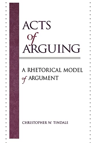 9780791443880: Acts of Arguing: A Rhetorical Model of Argument (Suny Series in Logic and Language)