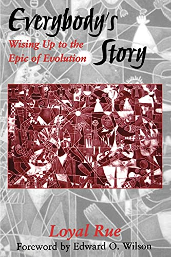 Everybody's Story: Wising Up to the Epic of Evolution (Suny Series in Philosophy and Biology):...