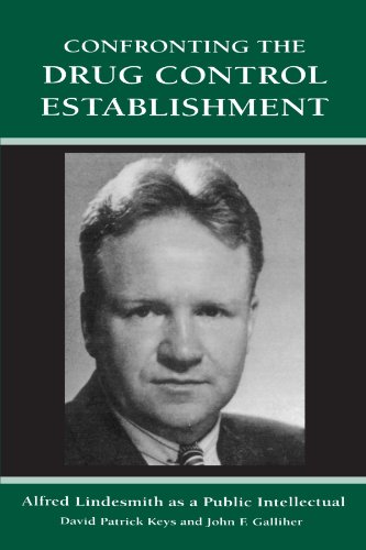 9780791443941: Confronting the Drug Control Establishment: Alfred Lindesmith as a Public Intellectual (Suny Series in Deviance and Social Control) (Suny Series in Deviance & Social Control)