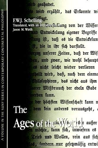 9780791444177: The Ages of the World: (Fragment) from the Handwritten Remains, Third Versionj (C. 1815) (Suny Series in Contemporary Continental Philosophy)