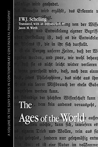 9780791444184: The Ages of the World: (Fragment) from the Handwritten Remains, Third Versionj (C. 1815) (Suny Series in Contemporary Continental Philosophy)