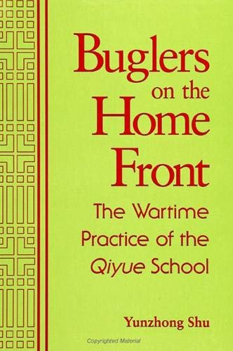 Buglers on the Home Front: The Wartime Practice of the Qiyue School
