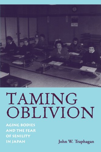 Taming Oblivion: Aging Bodies and the Fear of Senility in Japan (Suny Series in Japan in Transition...