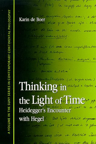9780791445051: Thinking in the Light of Time: Heidegger's Encounter with Hegel (SUNY series in Contemporary Continental Philosophy)