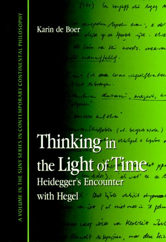 9780791445068: Thinking in the Light of Time: Heidegger's Encounter with Hegel (SUNY series in Contemporary Continental Philosophy)