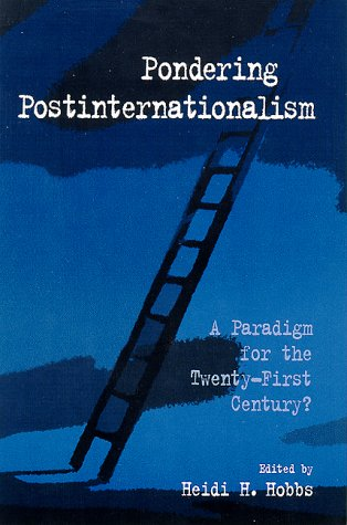 9780791445075: Pondering Postinternationalism: A Paradigm for the Twenty-First Century? (Suny Series in Global Politics (Hardcover))