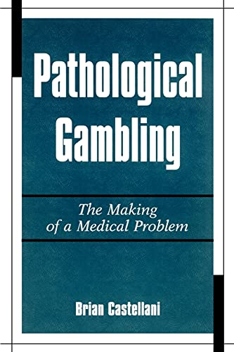 9780791445228: Pathological Gambling: The Making of a Medical Problem