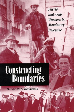 9780791445402: Constructing Boundaries: Jewish and Arab Workers in Mandatory Palestine (SUNY Series in Israeli Studies)