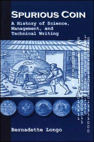 9780791445563: Spurious Coin: A History of Science, Management, and Technical Writing (Suny Series, Studies in Scientific and Technical Communication)