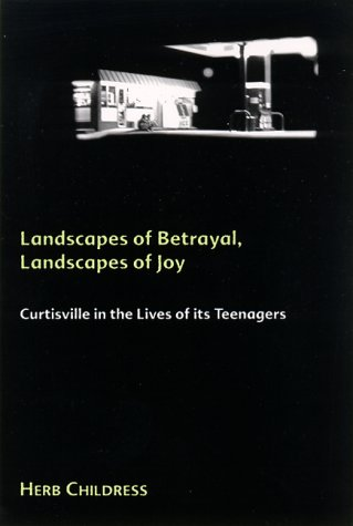 9780791445778: Landscapes of Betrayal, Landscapes of Joy: Curtisville in the Lives of its Teenagers (SUNY series in Environmental and Architectural Phenomenology)
