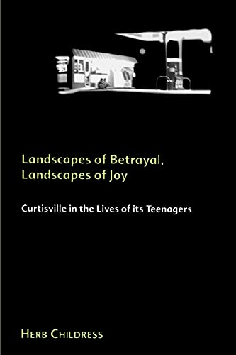 9780791445785: Landscapes of Betrayal, Landscapes of Joy: Curtisville in the Lives of its Teenagers (SUNY series in Environmental and Architectural Phenomenology)