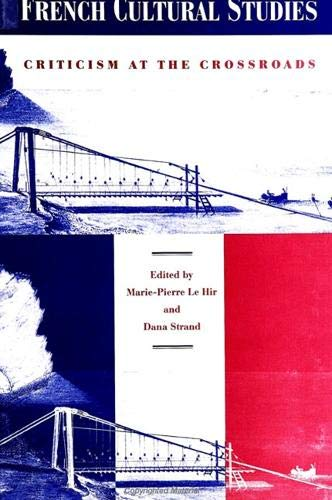 French Cultural Studies: Criticism at the Crossroads,: Le Hir, Marie-Pierre/