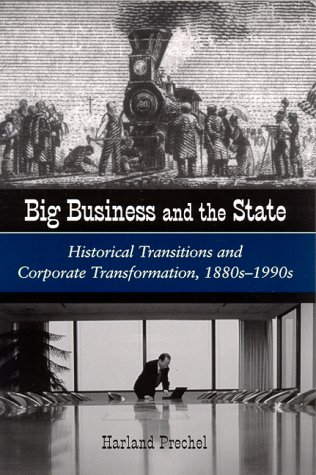 9780791445938: Big Business and the State: Historical Transitions and Corporate Transformation, 1880S-1990s (S U N Y Series in the Sociology of Work and Organizations)