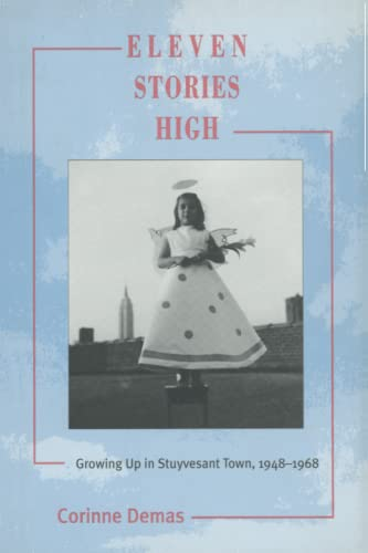 9780791446300: Eleven Stories High: Growing Up in Stuyvesant Town, 1948-1968
