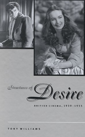 9780791446430: Structures of Desire: British Cinema, 1939-1955 (The Suny Series, Cultural Studies in Cinema/Video)