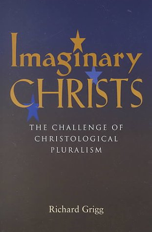 9780791446485: Imaginary Christs: The Challenge of Christological Pluralism
