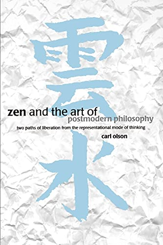 9780791446546: Zen and the Art of Postmodern Philosophy: Two Paths of Liberation from the Representational Mode of Thinking