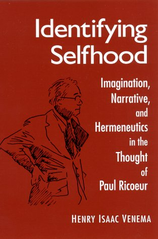 9780791446744: Identifying Selfhood: Imagination, Narrative, and Hermeneutics in the Thought of Paul Ricoeur (Suny Series, McGill Studies in the History of Religions)
