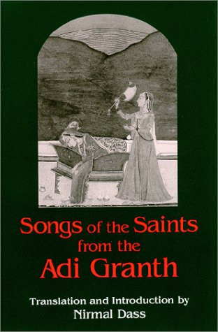 9780791446836: Songs of the Saints from the Adi Granth