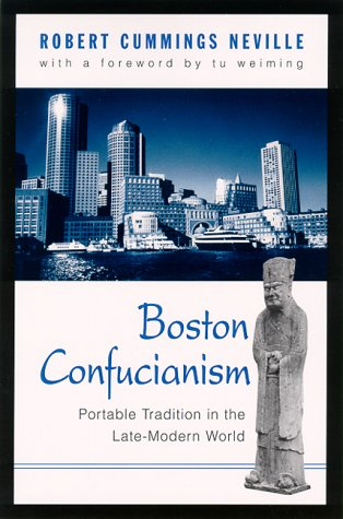 9780791447178: Boston Confucianism: Portable Tradition in the Late-Modern World (SUNY series in Chinese Philosophy and Culture)