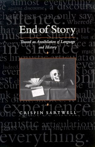 9780791447253: End of Story: Toward an Annihilation of Language and History