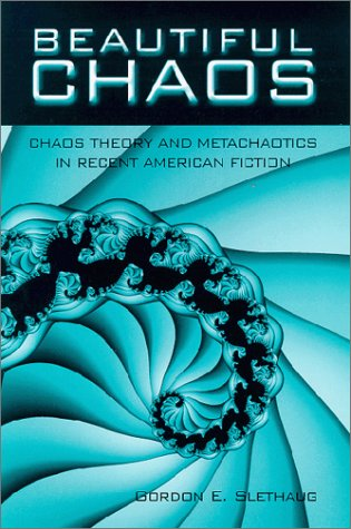 9780791447413: Beautiful Chaos: Chaos Theory and Metachaotics in Recent American Fiction (S U N Y Series in Postmodern Culture)
