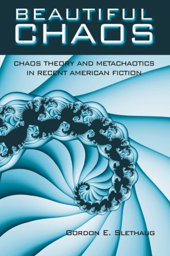 9780791447420: Beautiful Chaos: Chaos Theory and Metachaotics in Recent American Fiction (SUNY series in Postmodern Culture)