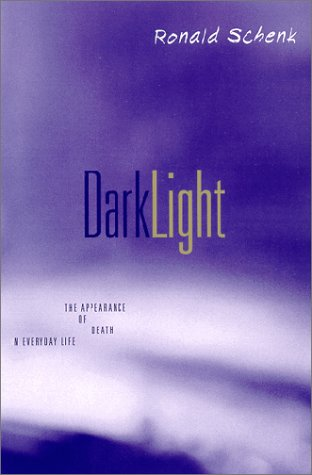 9780791447703: Dark Light: The Appearance of Death in Everyday Life (SUNY series, Alternatives in Psychology)