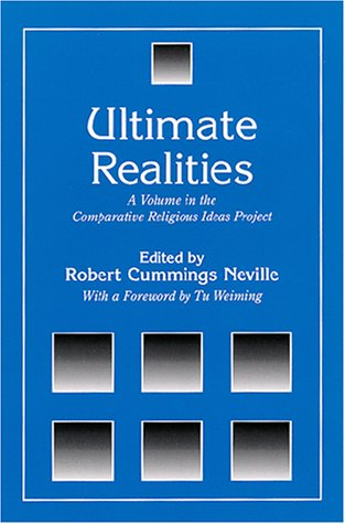 9780791447758: Ultimate Realities: A Volume in the Comparative Religious Ideas Project (SUNY Series, The Comparative Religious Ideas Project)