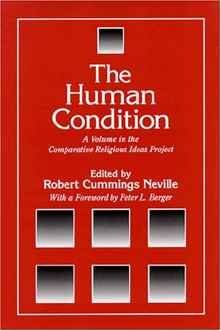 9780791447796: Human Condition (Suny Series, the Comparative Religious Ideas Project)