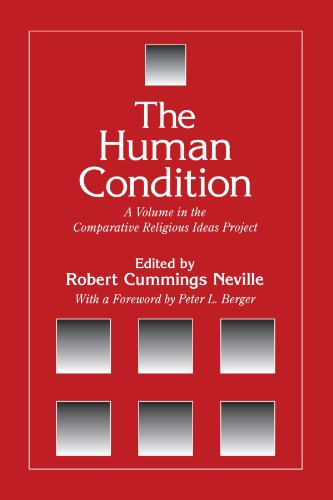 9780791447802: The Human Condition (The Comparative Religious Ideas Project): A Volume in the Comparative Religious Ideas Project (Suny Series, the Comparative Religious Ideas Project)