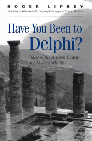 9780791447819: Have You Been to Delphi: Tales of the Ancient Oracle for Modern Minds (Suny Series, Western Esoteric Traditions)
