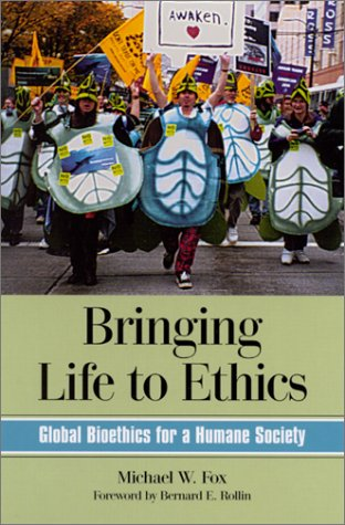 9780791448021: Bringing Life to Ethics: Global Bioethics for a Humane Society