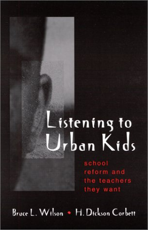 9780791448397: Listening to Urban Kids: School Reform and the Teachers They Want (Suny Series, Restructuring and School Change)