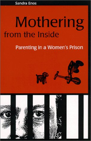 9780791448496: Mothering from the Inside: Parenting in a Women's Prison (Suny Series in Women, Crime and Criminology)