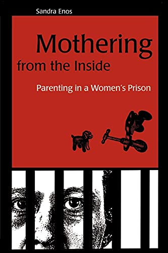 9780791448502: Mothering from the Inside: Parenting in a Women's Prison (Suny Series in Women, Crime, and Criminology)