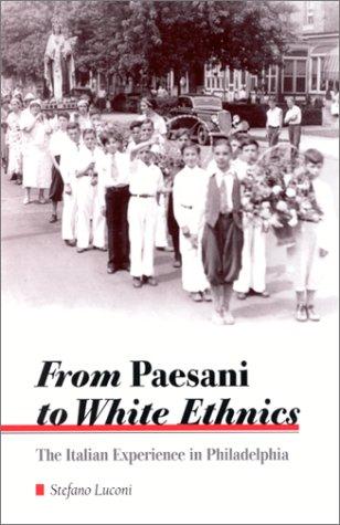 9780791448571: From Paesani to White Ethnics: The Italian Experience in Philadelphia (Suny Series in Italian/American Culture)