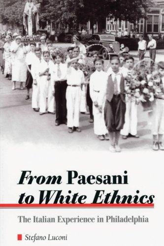 9780791448588: From Paesani to White Ethnics: The Italian Experience in Philadelphia (Suny Series in Italian/American Culture)